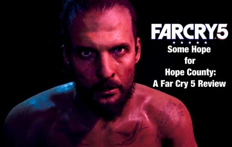 Some Hope for Hope County – A Review of Far Cry 5