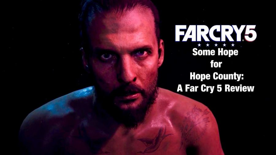Some Hope for Hope County - A Review of Far Cry 5