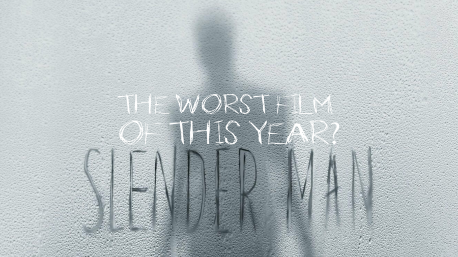 Slender Man: A Great Example of Terrible Filmmaking