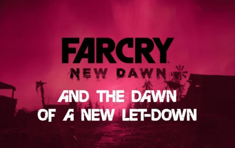 Far Cry: New Dawn and The Dawn of a New Let-Down